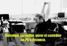 Comment surveiller, gérer et contrôler un PC à distance.