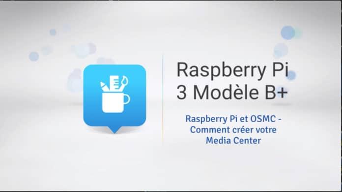 Installer un kodi avec OSMC sur votre Raspberry Pi !